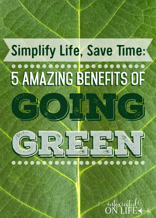 Benefits of Going Green